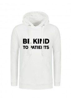 Hoody Be Kind To Patients White